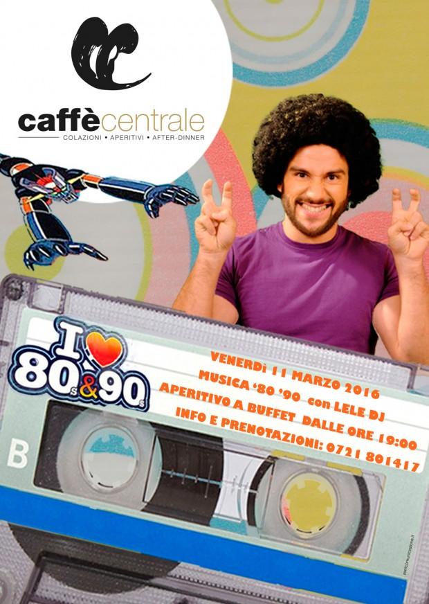 locandina caffè centrale 620x872 - SERATA ANNI 80 90